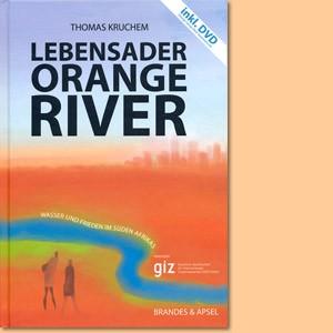 Lebensader Orange River. Wasser und Frieden im Süden Afrikas