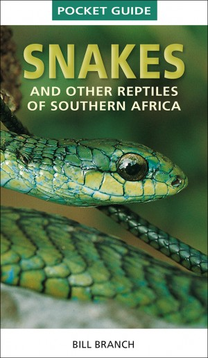 Snakes and other Reptiles of Southern Africa (Pocket Guide)