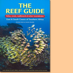 The Reef Guide. Fishes, corals, nudibranchs and other invertebrates East and South Coasts of Southern Africa