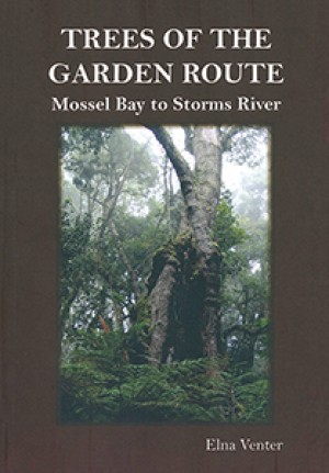 Trees of the Garden Route: Mossel Bay to Storms River