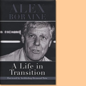 A Life in Transition. Alex Boraine
