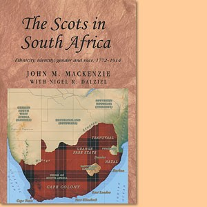 The Scots in South Africa. Ethnicity, identity, gender and race 1772-1914