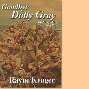 Goodbye Dolly Gray. The Story of the Boer War
