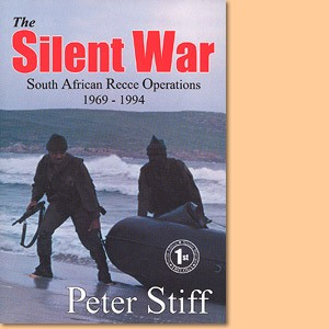 The Silent War. South African Recce operations 1969 to 1994