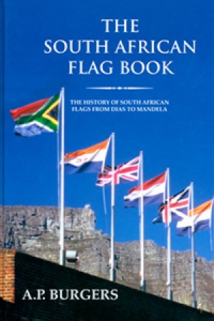 South African Flag Book: The History of South African Flags
