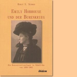Emily Hobhouse und der Burenkrieg. Die Konzentrationslager in Südafrika von 1899-1902