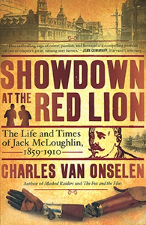 Showdown at the Red Lion: The Life and Times of Jack McLoughlin 1859-1910