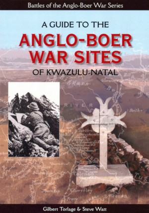 A Guide to the Anglo-Boer War Sites of KwaZulu-Natal
