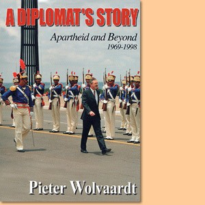A Diplomat's Story. Apartheid and Beyond 1969-1998
