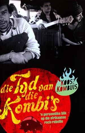 Die Tyd Van Die Kombi's: Persoonlike blik op die Afrikaanse rock-rebellie