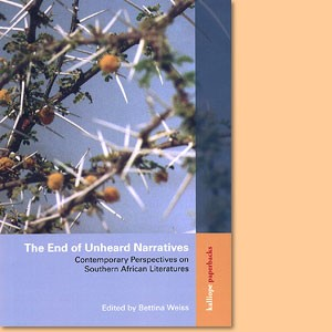 The End of Unheard Narrative. Contemporary Perspectives on Southern African Literatures