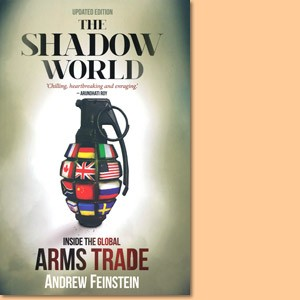 The Shadow World. Inside the Global Arms trade