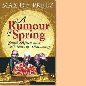 A Rumour of Spring. South Africa after 20 Years of Democracy