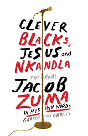 Clever Blacks, Jesus and Nkandla