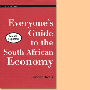 Everyone's Guide to the South African Economy. 9th edition
