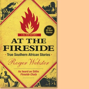 At the Fireside: True Southern African Stories