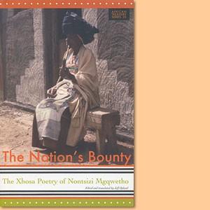 The Nation's Bounty - The Xhosa Poetry of Nontsizi Mgqwetho
