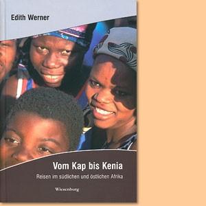 Vom Kap bis Kenia. Reisen im südlichen und östlichen Afrika