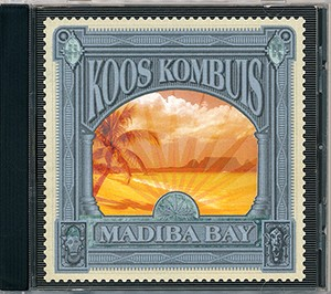 Madiba Bay (CD Koos Kombuis)