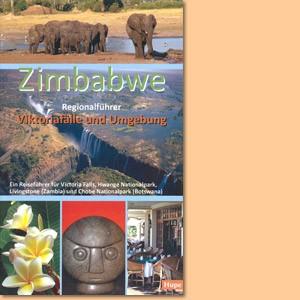 Zimbabwe Reiseführer: Viktoriafälle und Umgebung (Ilona Hupe)