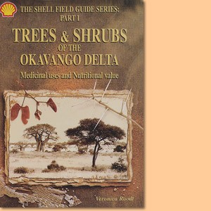 Trees and Shrubs of the Okavango Delta. Medicinal uses and nutritional value