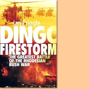 Dingo Firestorm. The greatest battle of the Rhodesian Bush War