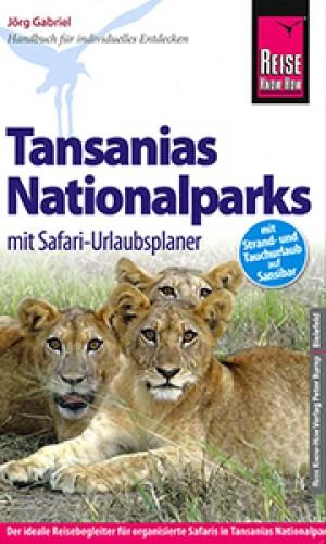 Tansanias Nationalparks mit Safari-Urlaubsplaner (Reise Know-How)