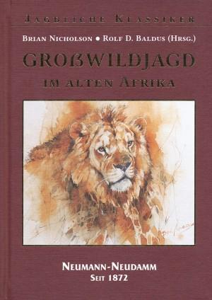 Großwildjagd in alten Afrika. Das Leben des Wildhüters Brian Nicholson