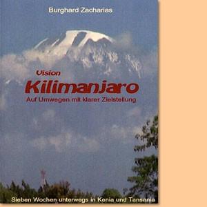 Vision Kilimanjaro. Auf Umwegen mit klarer Zielstellung