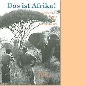 Das ist Afrika! Dornen, Durst und Tsetsefliegen