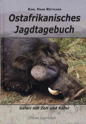 Ostafrikanisches Jagdtagebuch: Safari mit Zelt und Käfer