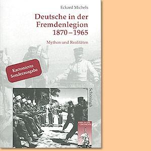 Deutsche in der Fremdenlegion 1870-1965. Mythen und Realitäten