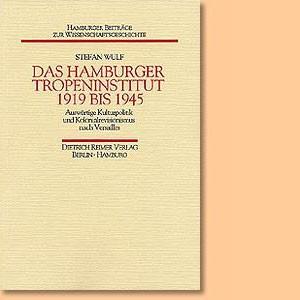 Das Hamburger Tropeninstitut 1919 bis 1945