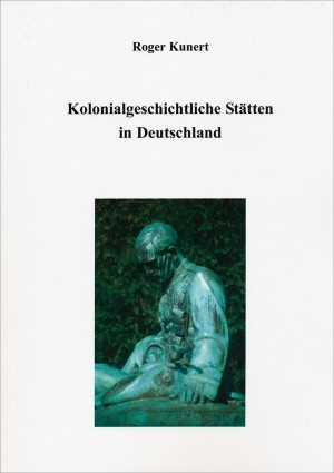 Kolonialgeschichtliche Stätten in Deutschland