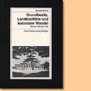 Grundbesitz, Landkonflikte und kolonialer Wandel