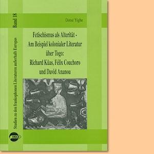 Fetischismus als Alterität - Am Beispiel kolonialer Literatur über Togo