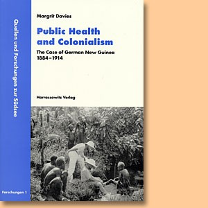 Public Health and Colonialism. The Case of German New Guinea 1884–1914