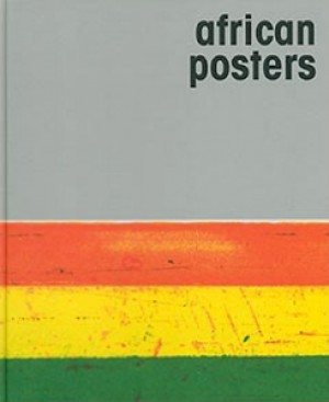 African posters. A catalogue of the poster collection in the Basler Afrika Bibliographien