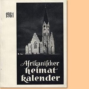Afrikanischer Heimatkalender 1961, zugleich Festschrift zur 50-Jahrfeier der Christuskirche in Windhoek