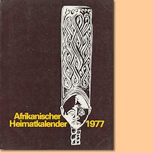 Afrikanischer Heimatkalender 1977