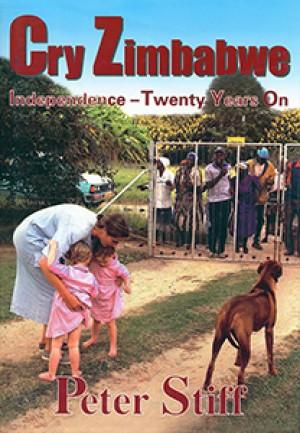 Cry Zimbabwe. Independence-Twenty Years On