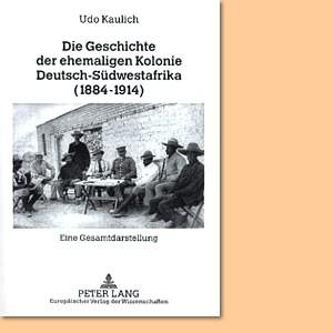 Die Geschichte der ehemaligen Kolonie Deutsch-Südwestafrika (1884-1914)
