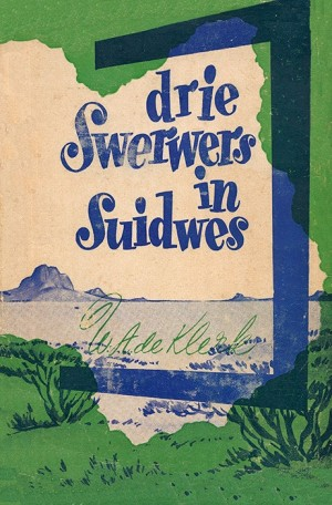 Drie swerwers in Suidwes