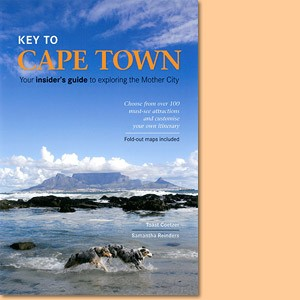 Key to Cape Town: Your insider's guide to exploring the Mother City
