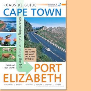 Sasol Roadside Guide. Cape Town-Port Elizabeth: Discovering Nature Along the N2
