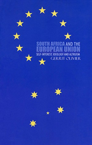 South Africa and the European Union: Self-interest, Ideology and Altruism