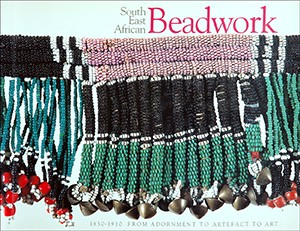 South East African Beadwork 1850–1910: From Adornment to Artefact to Art