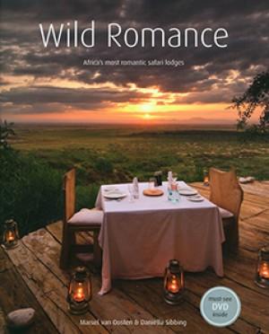 Wild Romance. Africa's most romantic safari lodges