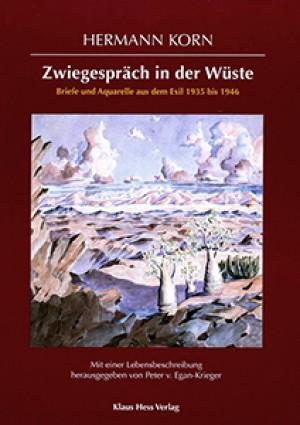 Zwiegespräche in der Wüste. Briefe und Aquarelle aus dem Exil 1935-1946