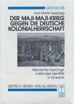 Der Maji-Maji-Krieg gegen die deutsche Kolonialherrschaft